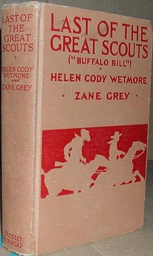 Last of the Great Scouts (Buffalo Bill).: Wetmore, Helen Cody