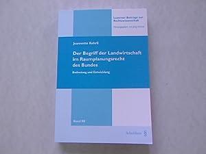 Der Begriff der Landwirtschaft im Raumplanungsrecht des Bundes. Bedeutung und Entwicklung.: Kehrli,...