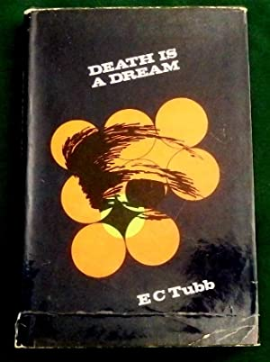 Death Is A Dream: E. C. Tubb.