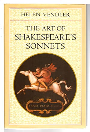 THE ART OF SHAKESPEARE'S SONNETS.: Shakespeare, William] Vendler,