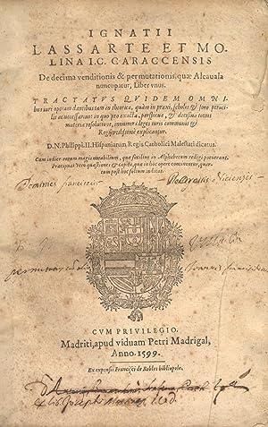 DE DECIMA VENDITIONIS & PERMUTATIONES QUAE ALCAVALA NUNCUPATUR, LIBER UNUS. Tractatus Quidem ...