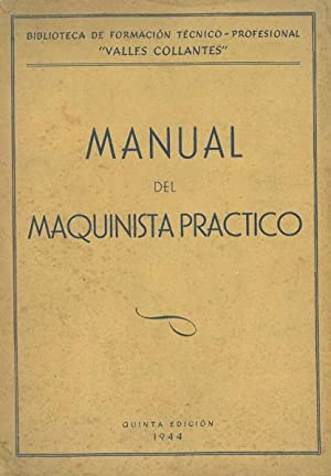 MANUAL DEL MAQUINISTA PRÁCTICO.: VALLE COLLANTES, Francisco.