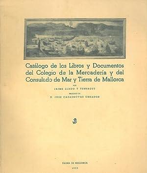 CATÁLOGO DE LOS LIBROS Y DOCUMENTOS DEL COLEGIO DE LA MERCADERÍA Y DEL CONSULADO DE MAR Y TIERRA DE...