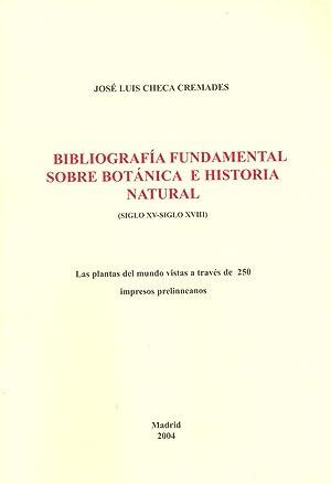 BIBLIOGRAFÍA FUNDAMENTAL SOBRE BOTÁNICA E HISTORIA NATURAL: CHECA CREMADES, José