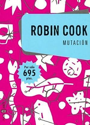 MUTACIÓN. [Novela de ciencia ficción sobre la: COOK, Robin.