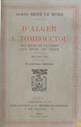 D ALGER A TOMBOUCTOU. Des rives de la: MORE, Comte René