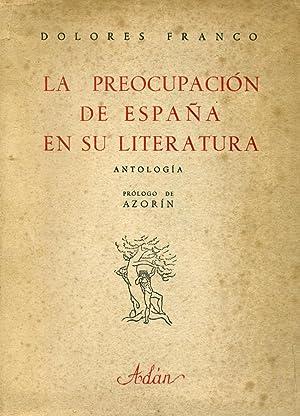 LA PREOCUPACIÓN DE ESPAÑA EN SU LITERATURA.: FRANCO, Dolores.
