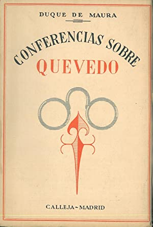 CONFERENCIAS SOBRE QUEVEDO.: DUQUE DE MAURA.