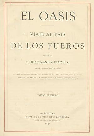 EL OASIS. VIAJE AL PAIS DE LOS FUEROS.: MAÑÉ Y FLAQUER, Juan.