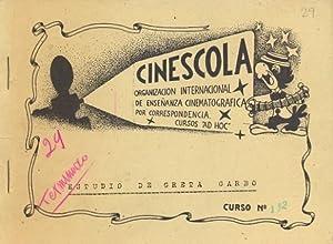 CURSO DE ACTOR CINEMATOGRÁFICO POR CORRESPONDENCIA.: CINESCOLA. ORGANIZACIÓN INTERNACIONAL DE ...