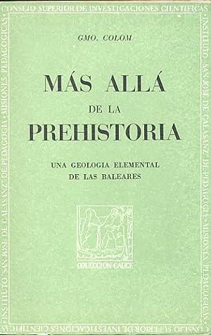 MÁS ALLÁ DE LA PREHISTORIA. UNA GEOLOGÍA: COLOM, Guillermo.