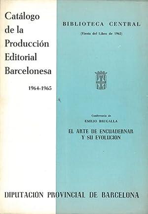EL ARTE DE ENCUADERNAR Y SU EVOLUCIÓN.: BRUGALLA, Emilio.
