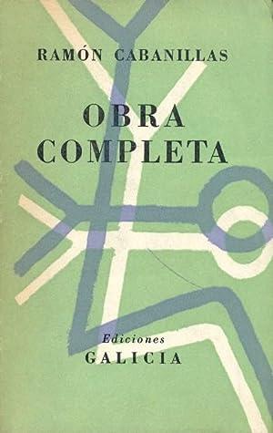OBRA COMPLETA.: CABANILLAS, Ramón.
