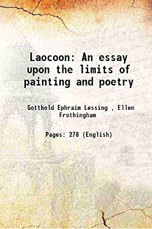 Laocoon An essay upon the limits of: Gotthold Ephraim Lessing