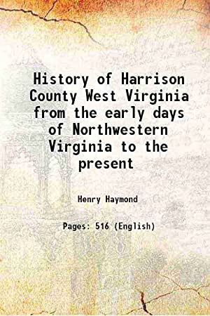 History of Harrison County West Virginia from: Henry Haymond