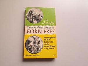 Born Free - The Story of Elsa the Lioness: Joy Adamson