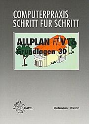 Allplan FT V16 / Grundlagen 3D: Dietzmann/Kletzin