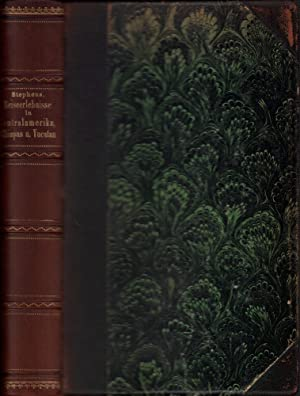 Reiseerlebnisse in Centralamerika, Chiapas und Yucatan. Nach: Stephens, John L.