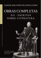 OBRAS COMPLETAS. XII. ESCRITOS SOBRE LITERATURA.: JOVELLANOS, Gaspar Melchor