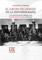 EL GRUPO DE OVIEDO EN LA HISTORIOGRAFIA Y LA CONTROVERTIDA MEMORIA DEL KRAUSOINSTITUCIONISMO ...