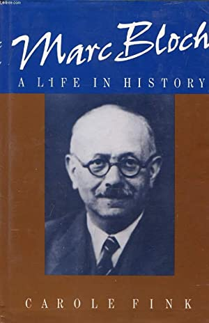 MARC BLOCH: A LIFE IN HISTORY: FINK CAROLE