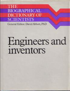 The Biographical Dictionary of Scientists. Engineers and Inventors
