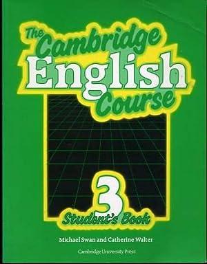 The Cambridge English Course Student's Book 3: Swan, Michael; Walter,