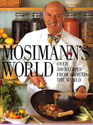 Mosimann's World : Over 300 Authentic Recipes from Around the World (SIGNED COPY)