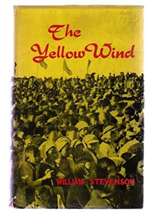The Yellow Wind : An Excursion in and Around Red China with a Traveller in the Yellow Wind