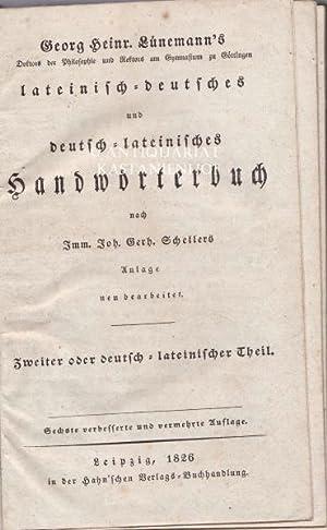 Lateinisch-deutsches und deutsch-lateinisches Handwörterbuch nach Imm. Joh. Gerh. Schellers Anlage ...