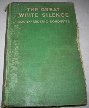 The Great White Silence: Rouquette, Louis Frederic