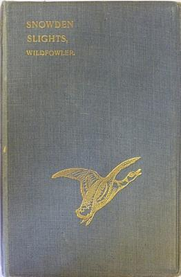 Seller image for Snowden Slights, Wildfowler for sale by Hereward Books