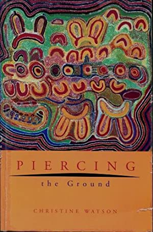 Piercing the Ground : Balgo Women's Image Making and Relationship to Country