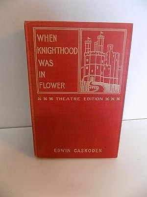 When Knighthood Was In Flower (Theatre Edition): Caskoden, Edwin