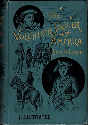 The Volunteer Soldier of America: With a Memoir of the Author and Military Reminiscences from Gen...
