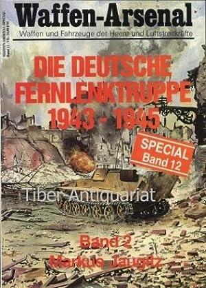 Die deutsche Fernlenktruppe 1943 - 1945. Band: Jaugitz, Markus :