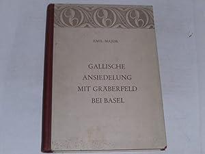 Gallische Ansiedelung mit Gräberfeld bei Basel.: Major, Emil: