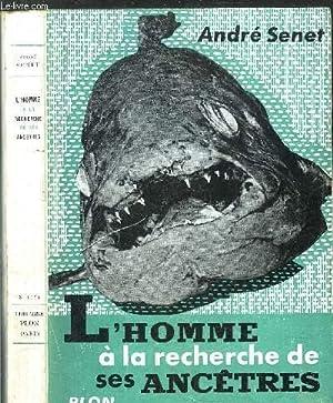 L'HOMME A LA RECHERCHE DE SES ANCETRES: SENET ANDRE