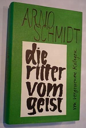Die Ritter vom Geist.: Schmidt,Arno