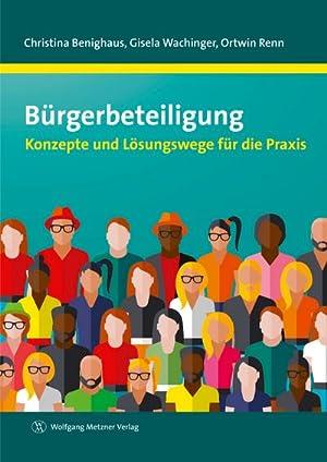 Bürgerbeteiligung : Konzepte und Lösungswege für die Praxis: Christina Benighaus
