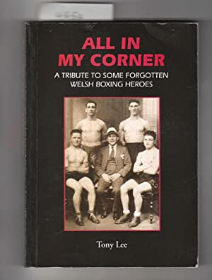 All in My Corner: a Tribute to Some Forgotten Welsh Boxing Heroes