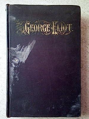 The Works of George Eliot Volume I: Eliot, George