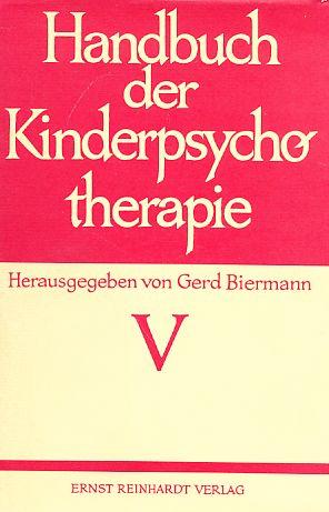 Handbuch der Kinderpsychotherapie; Band V.: Biermann, Gerd (Hrsg.):