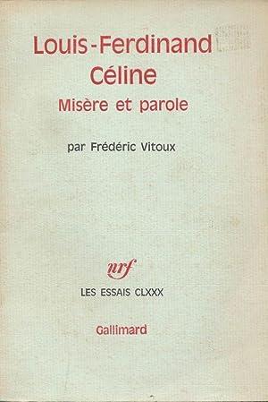 Louis-Ferdinand Céline. Misère et parole: Louis-Ferdinand CELINE ]