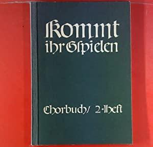 Kommt, ihr Gspielen. Chorbuch zu deutschen Volksliedern. Heft 2.: Hrsg: Hans Chemin-Petit
