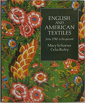 English and American Textiles from 1790 to: Schoeser, Mary and