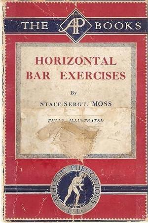 Horizontal Bar Exercises.: Moss, Staff-Sergt.