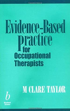 Evidence-Based Practice For Occupational Therapists: Taylor, M. Cl.:
