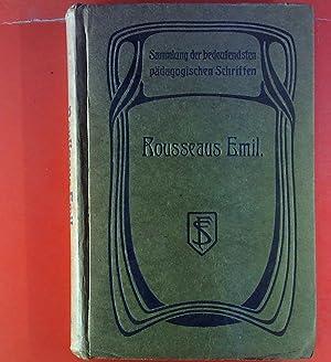 Rousseaus Emil (Buch I-III.), Sammlung der bedeutendsten pädagogischenSchriften aus alter und neuer...