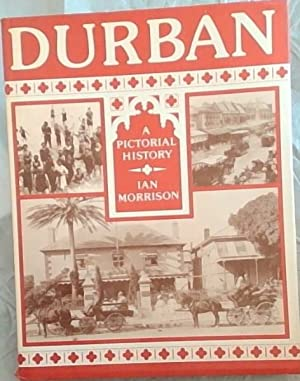 Durban: A Pictorial History: Morrison, Ian